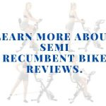 Learn more about Semi recumbent bike reviews.
