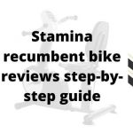 Stamina recumbent bike reviews step-by-step guide