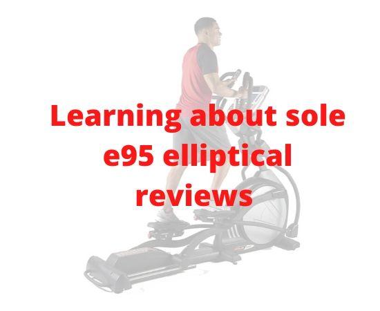 Sole e95 elliptical reviews