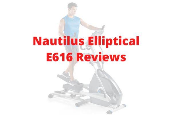 Nautilus Elliptical E616 Reviews